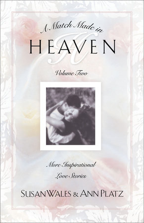 Match Made in Heaven Volume II by Susan Wales and Ann Platz