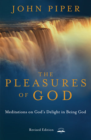 The Pleasures of God by John Piper