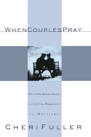 When Couples Pray by Cheri Fuller