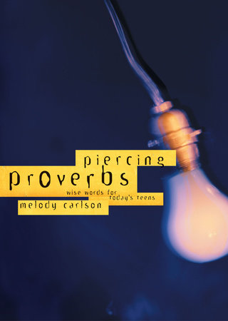 Piercing Proverbs by Melody Carlson