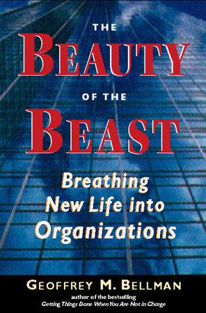 The Beauty of the Beast by Geoffrey M. Bellman