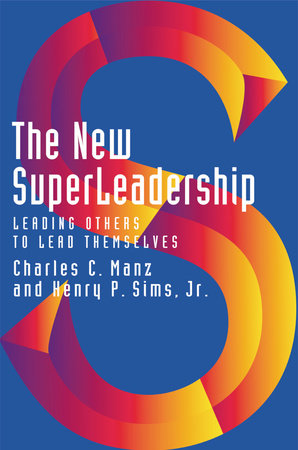 The New SuperLeadership by Charles C. Manz and Henry P. Sims