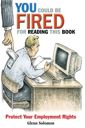 You Could Be Fired for Reading This Book by Glenn Solomon