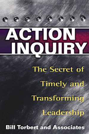 Action Inquiry by Bill Torbert, Dalmar Fisher and David Rooke