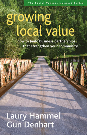 Growing Local Value by Laury Hammel and Gun Denhart