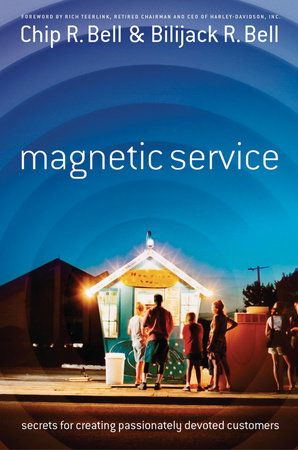 Magnetic Service by Chip R. Bell and Bilijack R. Bell