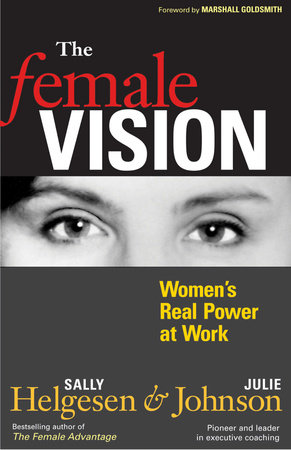 The Female Vision by Sally Helgesen and Julie Johnson