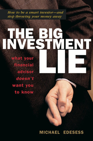 The Big Investment Lie by Michael Edesess