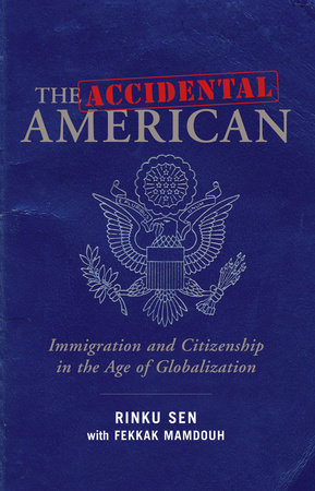 The Accidental American by Rinku Sen and Fekkak Mamdouh