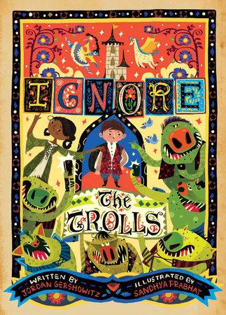 Ignore the Trolls by Jordan Gershowitz