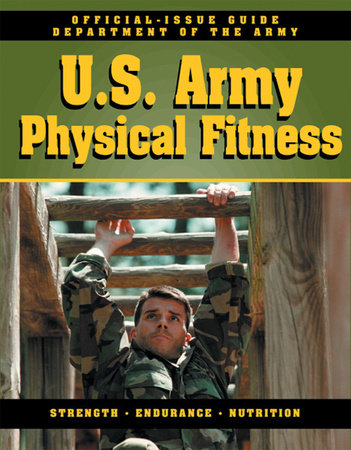 Official U.S. Army Physical Fitness Guide by Department Of The Army