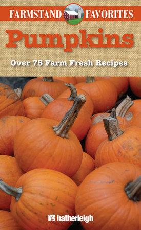 Pumpkins: Farmstand Favorites by