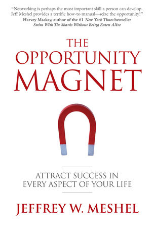 The Opportunity Magnet by Jeffrey W. Meshel