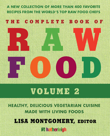 The Complete Book of Raw Food, Volume 2 by Lisa Montgomery