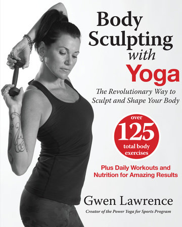Body Sculpting with Yoga by Gwen Lawrence