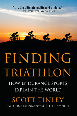 Finding Triathlon by Scott Tinley