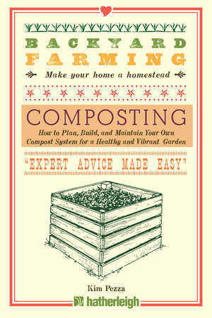 Backyard Farming: Composting by Kim Pezza