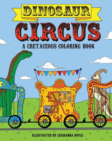 Dinosaur Circus by Leighanna Hoyle