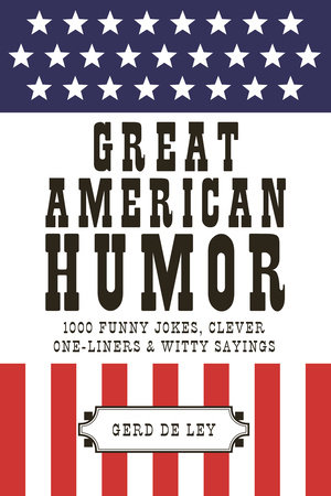 Great American Humor by Gerd De Ley