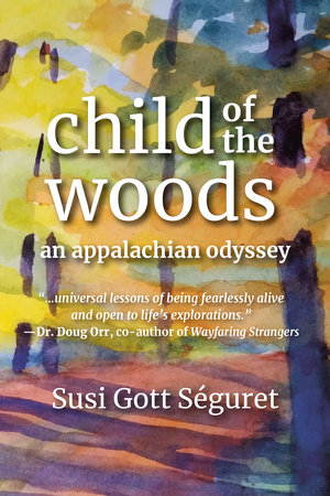 Child of the Woods by Susi Gott Séguret