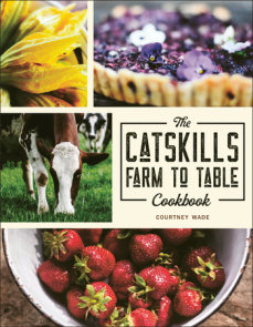 The Catskills Farm to Table Cookbook
