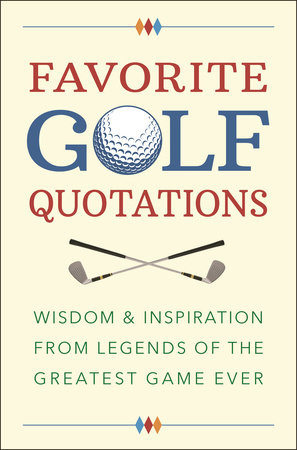 Favorite Golf Quotations by Jackie Corley