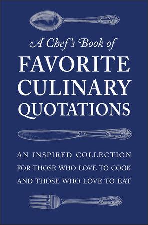 A Chef's Book of Favorite Culinary Quotations by Susi Gott Séguret
