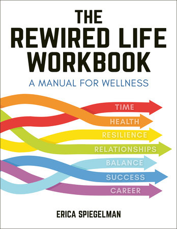 The Rewired Life Workbook by Erica Spiegelman