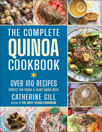The Complete Quinoa Cookbook by Catherine Gill