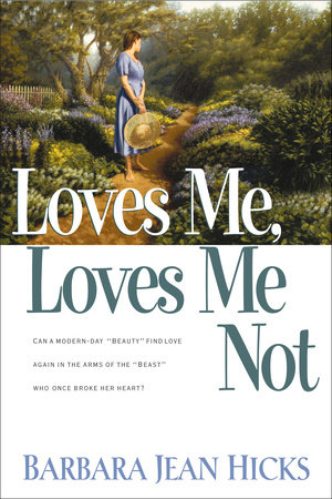 Loves Me, Loves Me Not by Barbara Jean Hicks