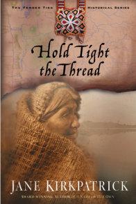 Hold Tight the Thread