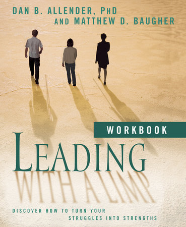 Leading with a Limp Workbook by Dan B. Allender and Matthew D. Baugher