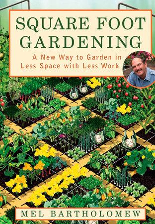 Square Foot Gardening by Mel Bartholomew