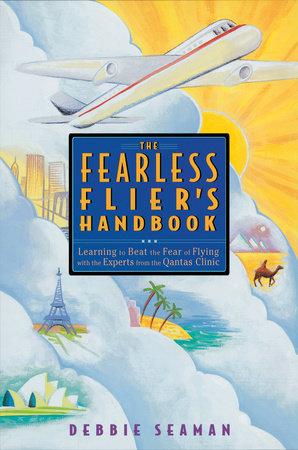 The Fearless Flier's Handbook by Debbie Seaman