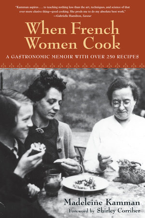 When French Women Cook by Madeleine Kamman