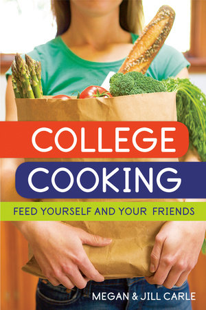 College Cooking by Megan Carle and Jill Carle