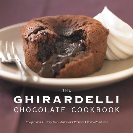 The Ghirardelli Chocolate Cookbook by Ghirardelli Chocolate Company