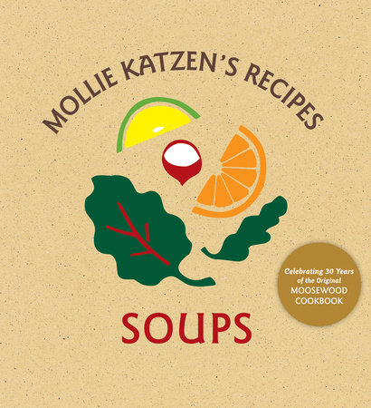 Mollie Katzen's Recipes: Soups by Mollie Katzen