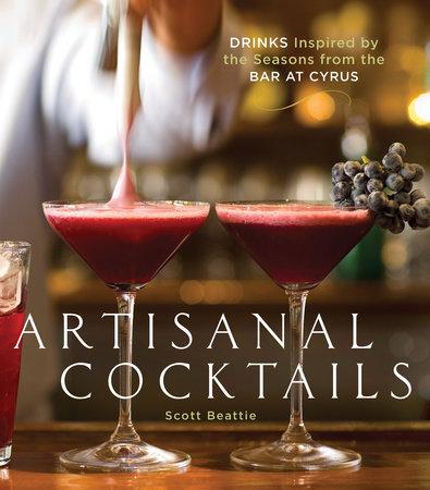Artisanal Cocktails by Scott Beattie