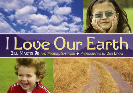 I Love Our Earth by Bill Martin Jr. and Michael Sampson