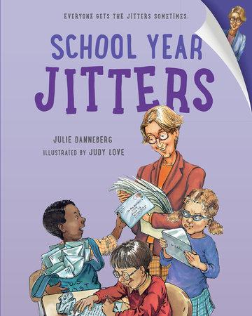 School Year Jitters by Julie Danneberg