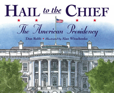 Hail to the Chief by Don Robb