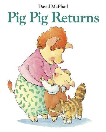 Pig Pig Returns by David McPhail