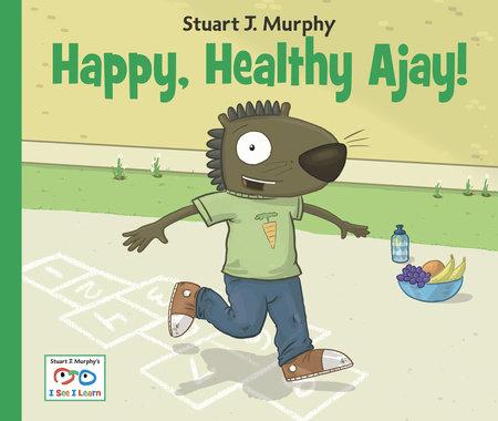 Happy, Healthy Ajay! by Stuart J. Murphy