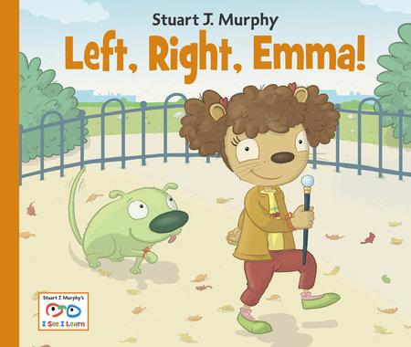 Left, Right, Emma! by Stuart J. Murphy