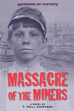 Horrors of History: Massacre of the Miners by T. Neill Anderson