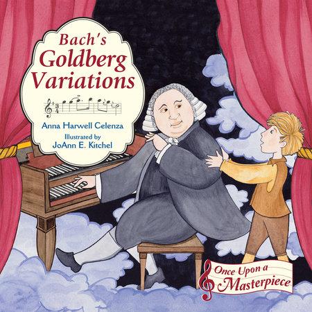 Bach's Goldberg Variations by Anna Harwell Celenza
