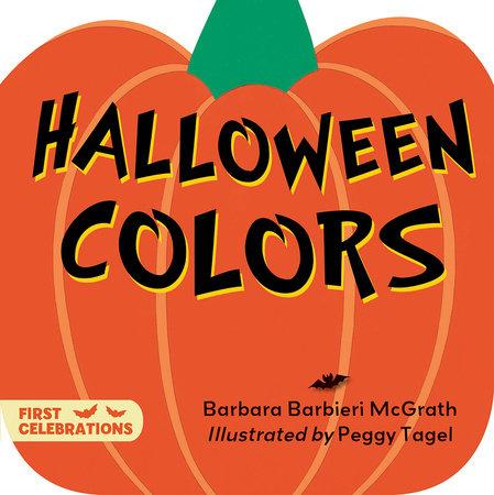 Halloween Colors by Barbara Barbieri McGrath (Author); Peggy Tagel (Illustrator)