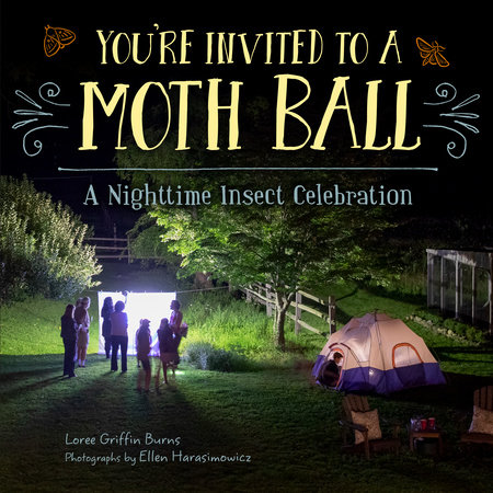 You're Invited to a Moth Ball by Loree Griffin Burns