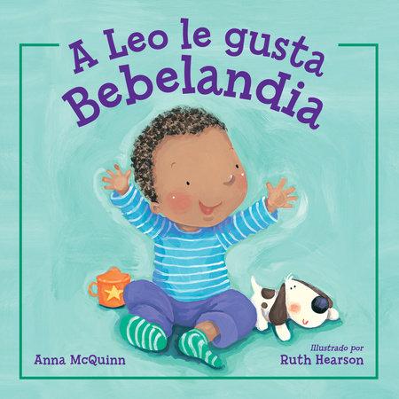 A Leo le gusta Bebelandia by Anna McQuinn